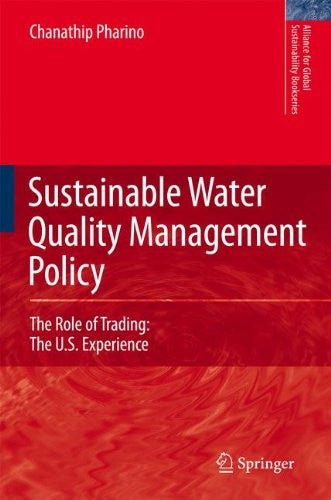 Sustainable Water Quality Management Policy: The Role of Trading: The U.S. Experience (Alliance for Global Sustainability Bookseries)