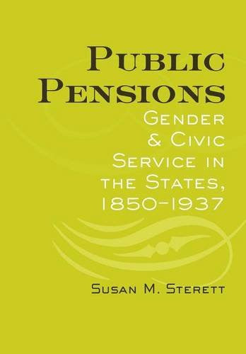 Public Pensions: Gender and Civic Service in the States, 1850-1937