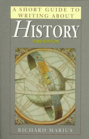 A Short Guide to Writing About History (Short Guide Series)