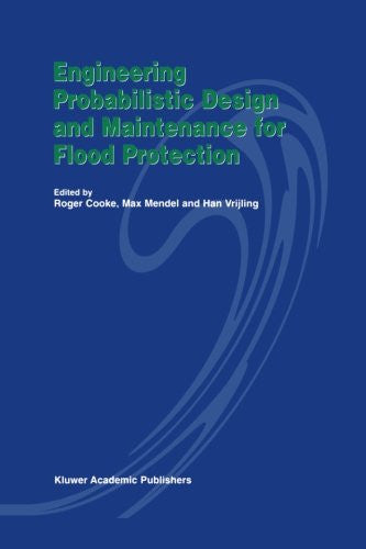 Engineering Probabilistic Design and Maintenance for Flood Protection