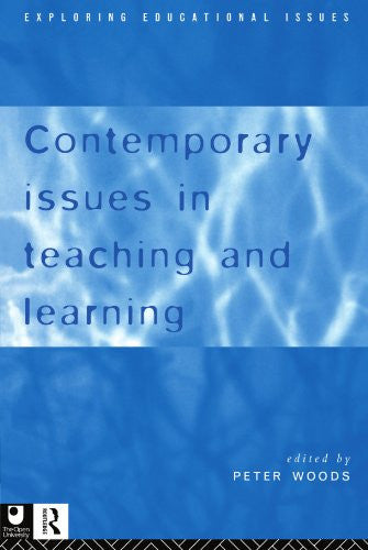Contemporary Issues in Teaching and Learning (Exploring Educational Issues ; 1)