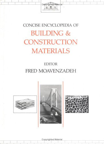 Concise Encyclopedia of Building and Construction Materials (Advances in Materials Science and Engineering)