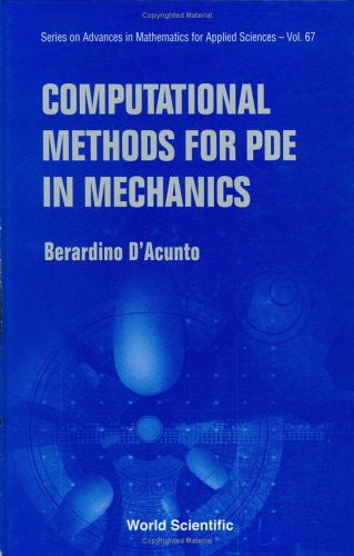 Computational Methods For PDE In Mechanics (Series on Advances in Mathematics for Applied Sciences)