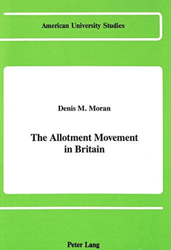The Allotment Movement in Britain (American University Studies)
