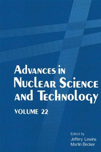 Advances in Nuclear Science and Technology: Volume 22 (Advances in Nuclear Science & Technology)