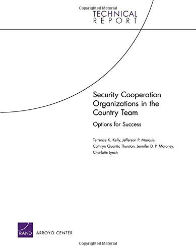 Security Cooperation Organizations in the Country Team: Options for Success (Technical Report (RAND))