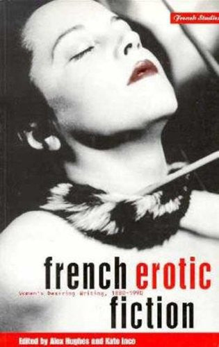 French Erotic Fiction: Women's Desiring Writing: 188-199 (Berg French Studies Series)