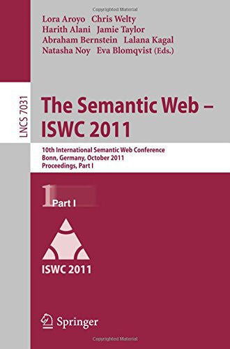 The Semantic Web -- ISWC 2011: 10th International Semantic Web Conference, Bonn, Germany, October 23-27, 2011, Proceedings, Part I (Lecture Notes in Computer Science)