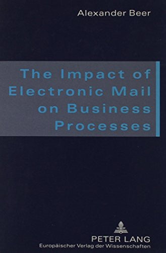 The Impact of Electronic Mail on Business Processes: And the Relevance of Proper English in This Context