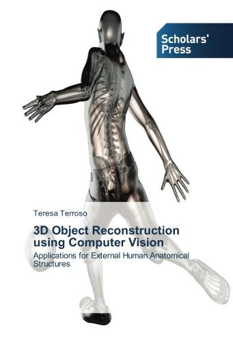 3D Object Reconstruction using Computer Vision: Applications for External Human Anatomical Structures