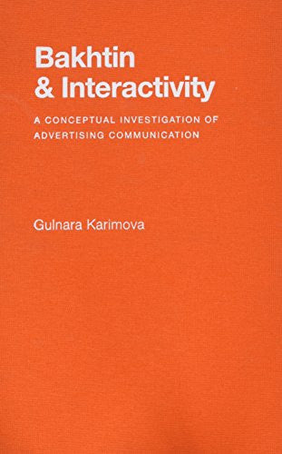 Bakhtin and Interactivity:A Conceptual Investigation of Advertising Communication
