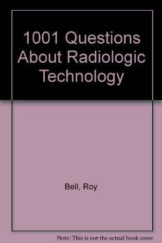 1001 Questions About Radiologic Technology