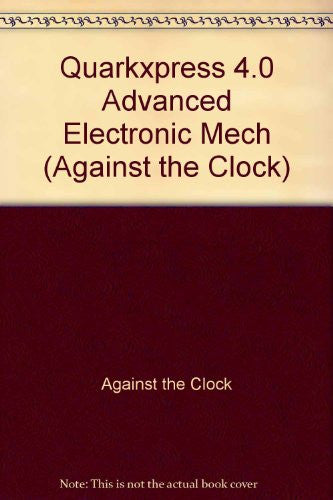 Quarkxpress 4: Advanced Electronic Mechanicals (Against the Clock)