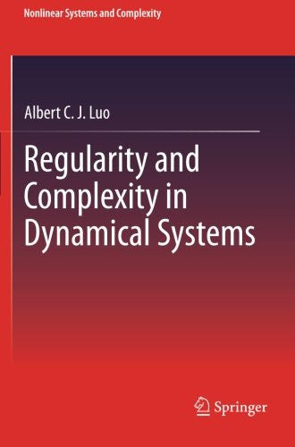 Regularity and Complexity in Dynamical Systems (Nonlinear Systems and Complexity)
