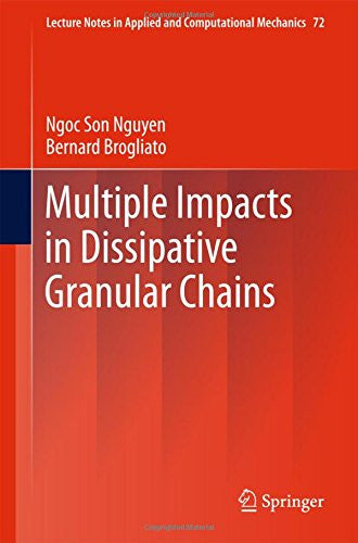 Multiple Impacts in Dissipative Granular Chains (Lecture Notes in Applied and Computational Mechanics)