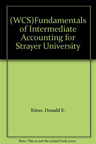 (WCS)Fundamentals of Intermediate Accounting for Strayer University