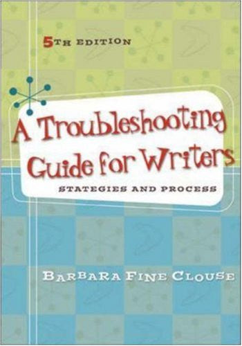 A Troubleshooting Guide for Writers: Strategies and Process