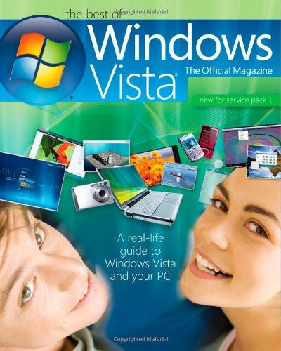 The Best of Windows Vista®: the Official Magazine: A real-life guide to Windows Vista and your PC