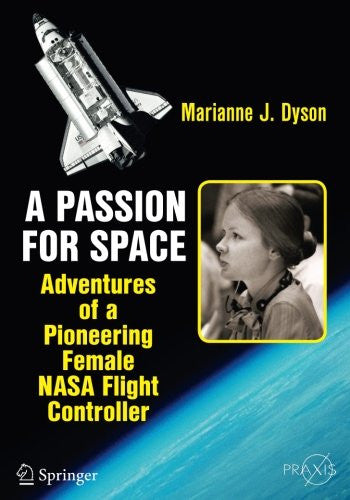 A Passion for Space: Adventures of a Pioneering Female NASA Flight Controller (Springer Praxis Books)