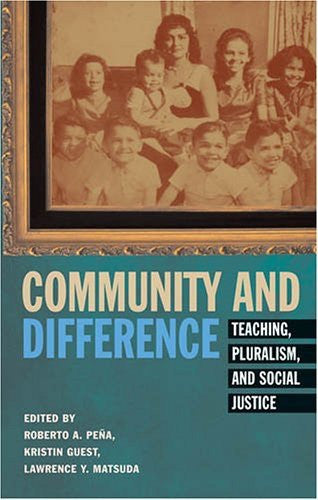 Community and Difference: Teaching, Pluralism, and Social Justice (Counterpoints)