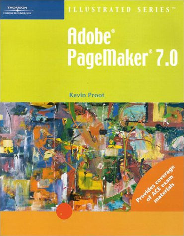 Adobe PageMaker 7.0 - Illustrated (Illustrated (Thompson Learning))