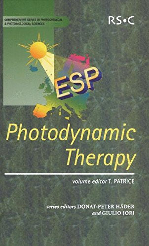 Photodynamic Therapy: RSC (Comprehensive Series in Photochemical & Photobiological Sciences)