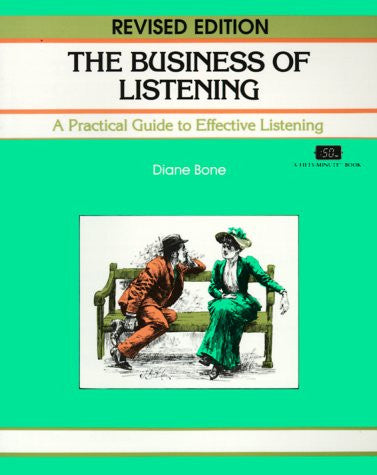 The Business of Listening: A Practical Guide to Effective Listening (Fifty-Minute Series.)