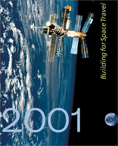 2001: Building for Space Travel