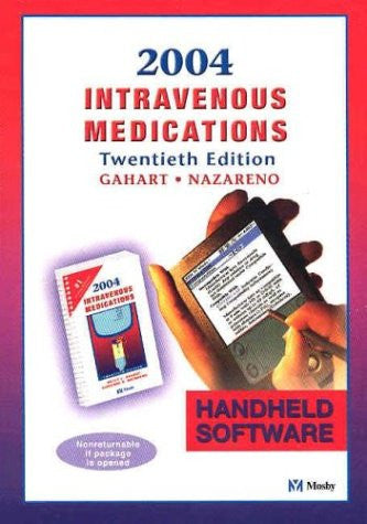 2004 Intravenous Medications - CD-ROM PDA Software: A Handbook for Nurses and Allied Health Professionals, 20e