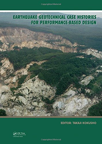 Earthquake Geotechnical Case Histories for Performance-Based Design: ISSMGE TC4 2005-2009 Term Volume