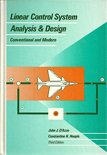 Linear Control System Analysis and Design: Conventional and Modern (Mcgraw Hill Series in Electrical and Computer Engineering)
