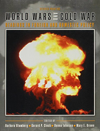 World Wars and Cold War: Readings in Foreign and Domestic Policy