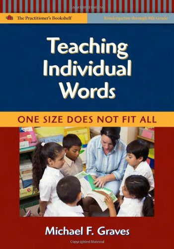 Teaching Individual Words: One Size Does Not Fit All (Language & Literacy Practitioners Bookshelf Series) (Language & Literacy Practitioners Bookshelf)