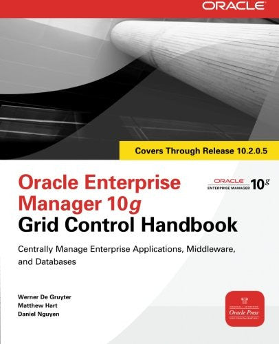 Oracle Enterprise Manager 10g Grid Control Handbook (Oracle Press)