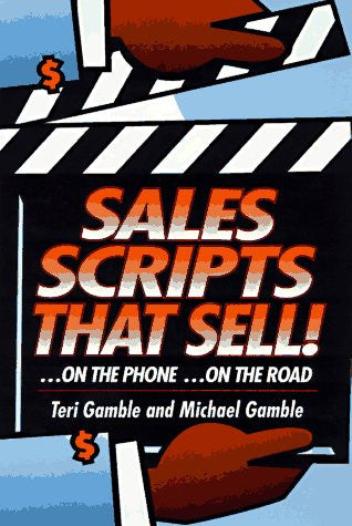 Sales Scripts That Sell: ...On the Road...On the Phone