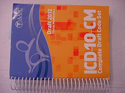 2012 ICD-10-CM ICD-10-CM Complete Draft Code Set