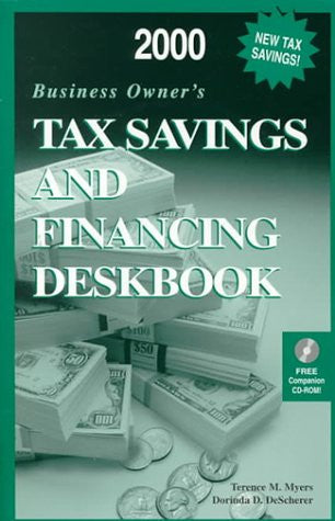2000 Business Owner's Tax Savings and Financing Deskbook