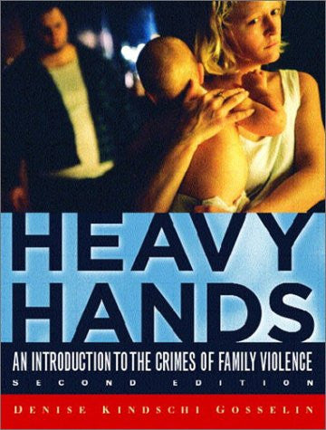 Heavy Hands: An Introduction to the Crimes of Family Violence (2nd Edition) (Prentice Hall's Contemporary Justice Series)