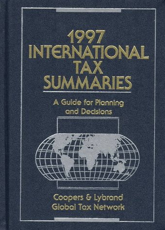 1997 International Tax Summaries: A Guide for Planning and Decisions