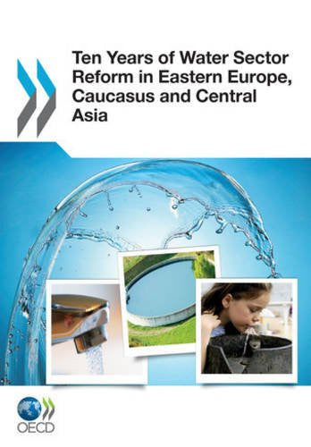 Ten Years Of Water Sector Reform In Eastern Europe, Caucasus And Central Asia