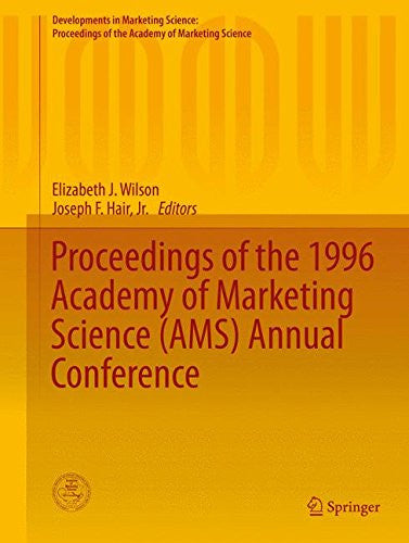 Proceedings of the 1996 Academy of Marketing Science (AMS) Annual Conference (Developments in Marketing Science: Proceedings of the Academy of Marketing Science)