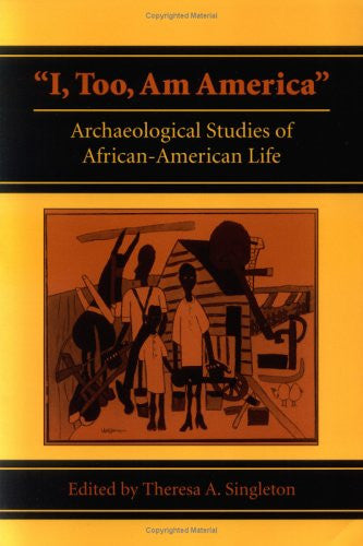 """I, Too, Am America"": Archaeological Studies of African-American Life"