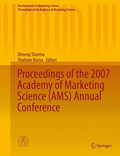 Proceedings of the 2007 Academy of Marketing Science (AMS) Annual Conference (Developments in Marketing Science: Proceedings of the Academy of Marketing Science)