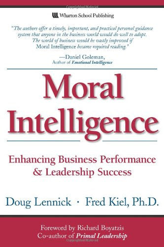 Moral Intelligence: Enhancing Business Performance and Leadership Success (Paperback)