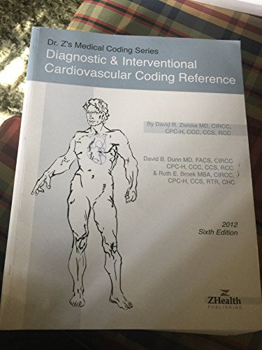 2012 Diagnostic and Interventional Cardiovascular Coding Reference