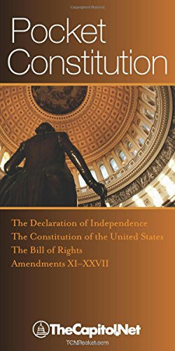 Pocket Constitution: Introduction, The Declaration of Independence, the Constitution of the United States, the Bill of Rights, Amendments, Significant Dates, Index