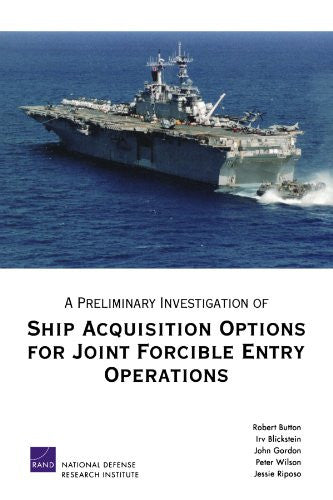 A Preliminary Investigation of Ship Acquisition Options for Joint Forcible Entry Operations