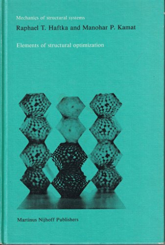 Elements of Structural Optimization (Mechanics of Structural Systems)