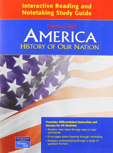 AMERICA: HISTORY OF OUR NATION INTERACTIVE READING AND NOTETAKING STUDY GUIDE 2007C
