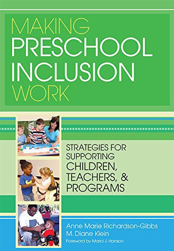 Making Preschool Inclusion Work: Strategies for Supporting Children, Teachers, and Programs